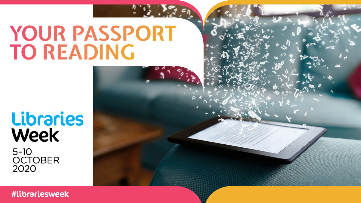 Your passport to reading:  Libraries Week, 5-10 October 2020